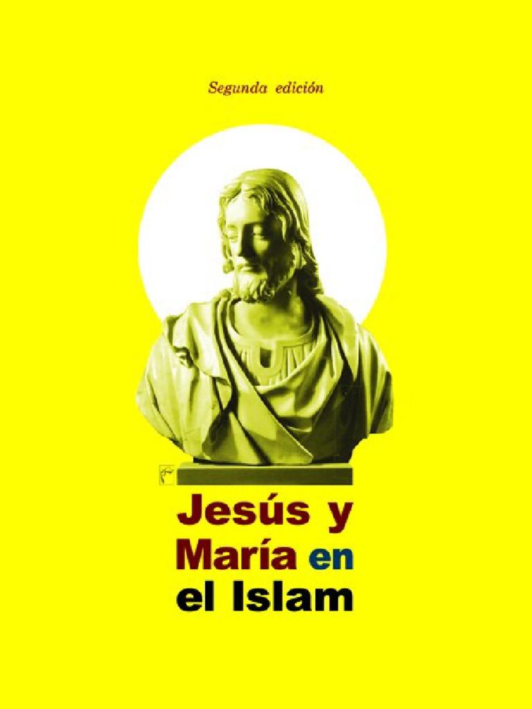 El punto de vista islámico acerca del Profeta Jesús y la Virgen María