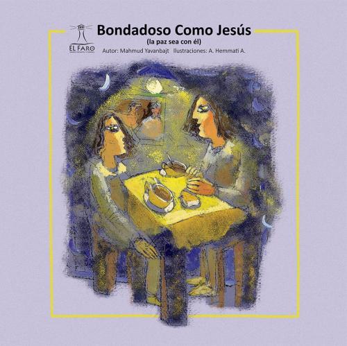 Bondadoso Como Jesús (la paz sea con él)