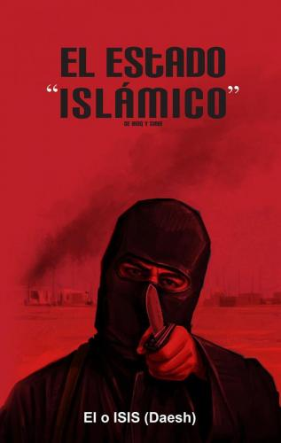 El Estado Islámico de Iraq y Siria (Daesh, EI o ISIS)-AGOTADO-