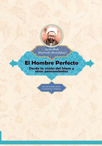 El Hombre Perfecto, desde la visión del Islam y otros pensamientos