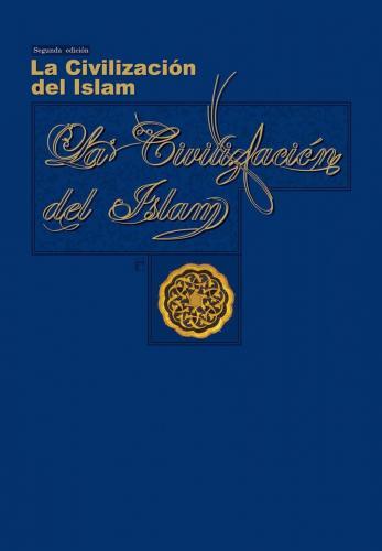 La Civilización del Islam