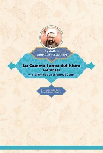 La Guerra Santa del Islam (Yihad o Jihad)
