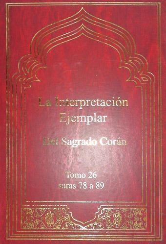 La Interpretación Ejemplar del Sagrado Corán - Tomo 26, Suras 78 a 89