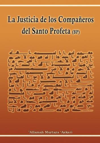 La Justicia de los Compañeros del Santo Profeta Muhammad (PB)