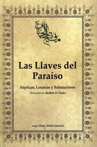 Las Llaves del Paraíso (Selección de Mafâtîh Al-Ÿinân)