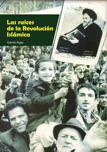 Las Raíces de la Revolución Islámica de Irán