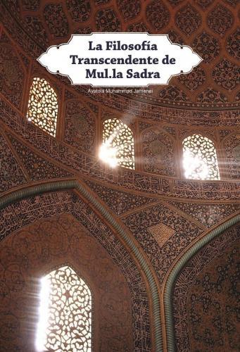 Libro La Filosoía Transcendente de Mul.la Sadra