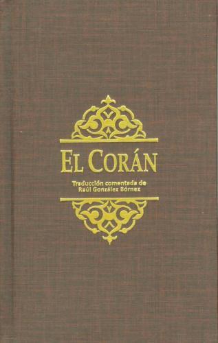 Traducción comentada del Corán (por Raúl González Bórnez)