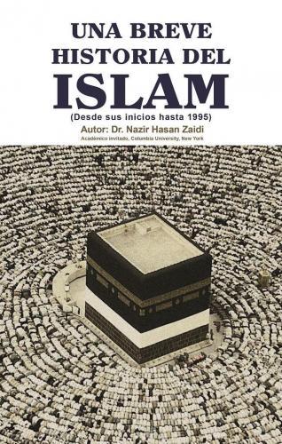 Una Breve Historia del Islam (desde sus inicios hasta 1995)